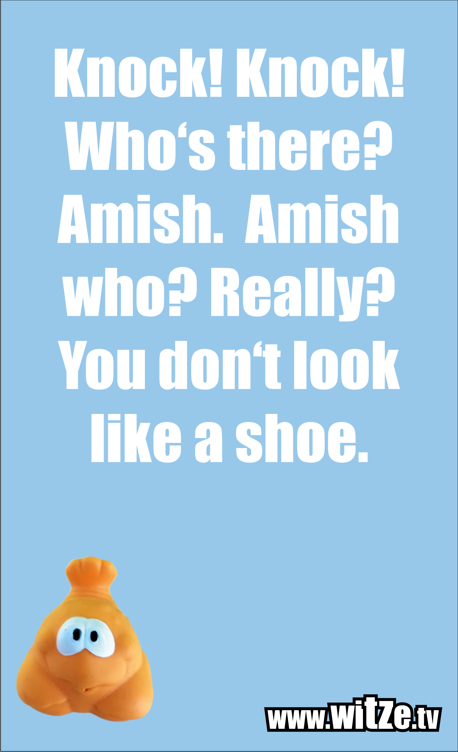 Knock! Knock! Who's there? Amish…