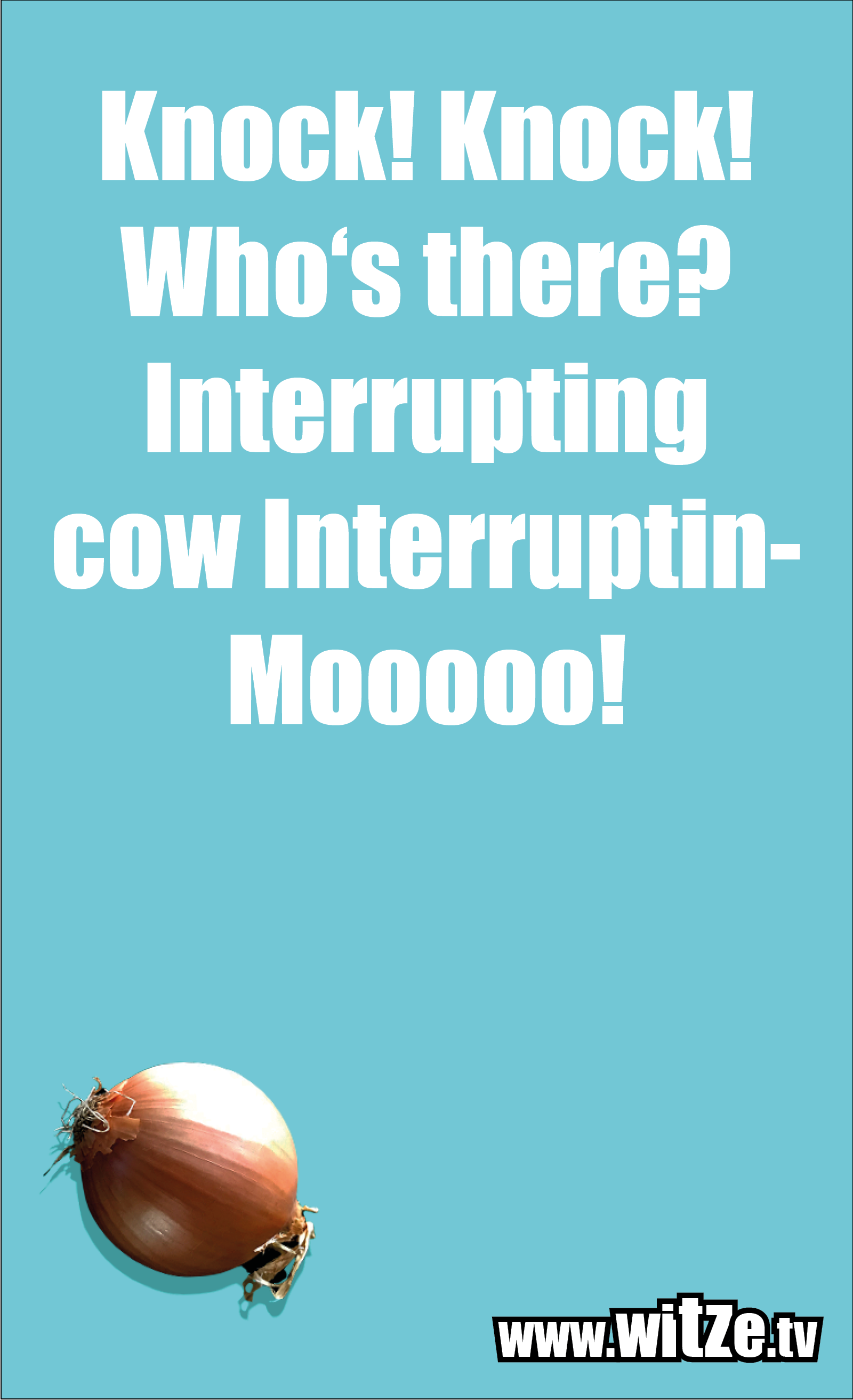Knock! Knock! Who's there? Interrupting…