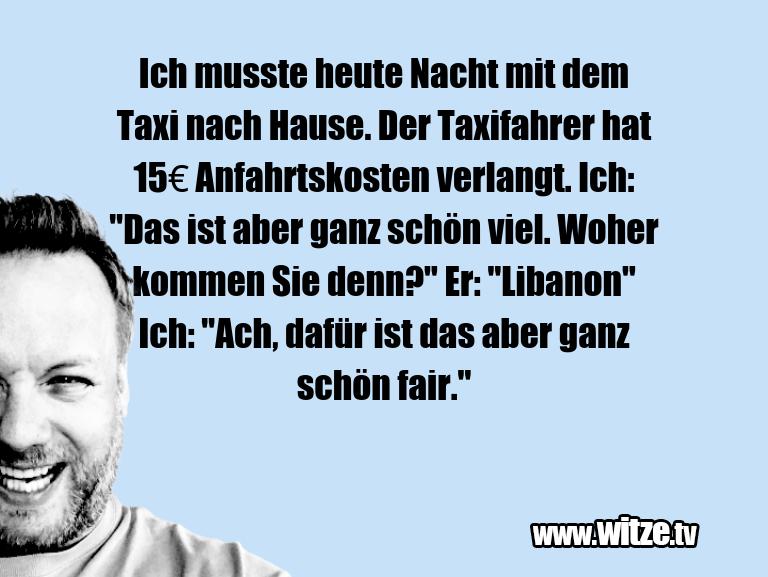 Muttis Witze… Ich musste heute Nacht mit dem Taxi nach Hause. De…