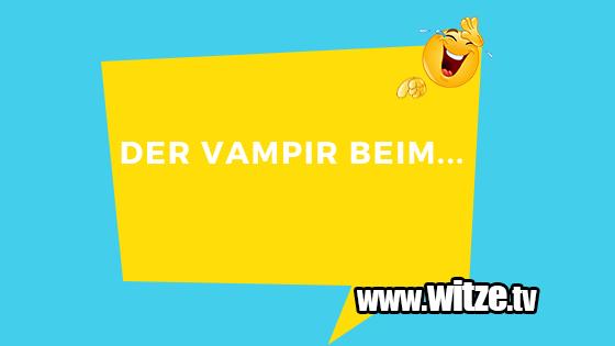 Der Vampir beim • Lustige Witze • Coole Sprüche • Witze.tv