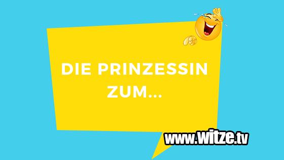Die Prinzessin Zum Lustige Witze Coole Spruche Witze Tv