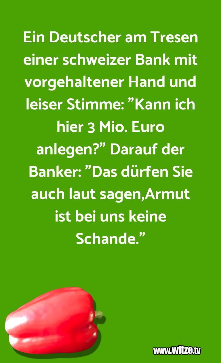 Hammer Joke... Ein Deutscher am Tresen einer schweizer Bank mit v…