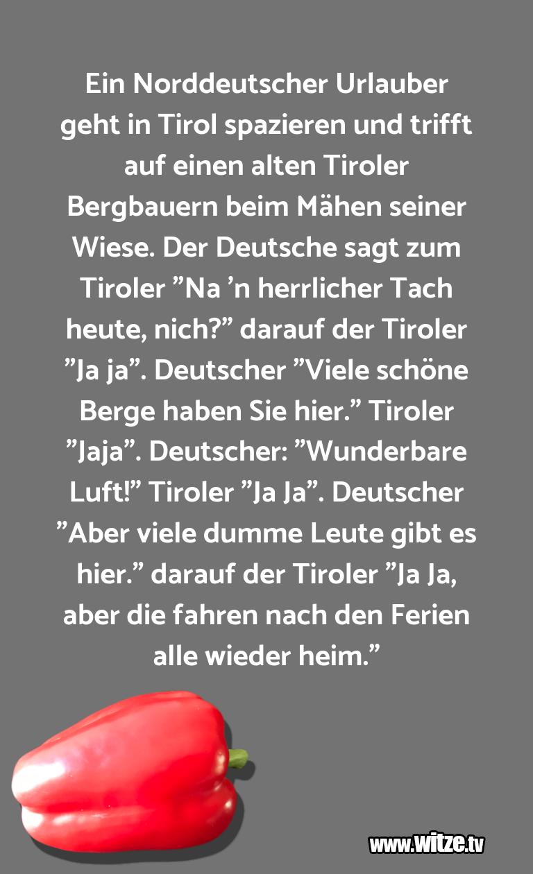 Ein Wortwitz über… Ein Norddeutscher Urlauber geht in Tirol spazieren…