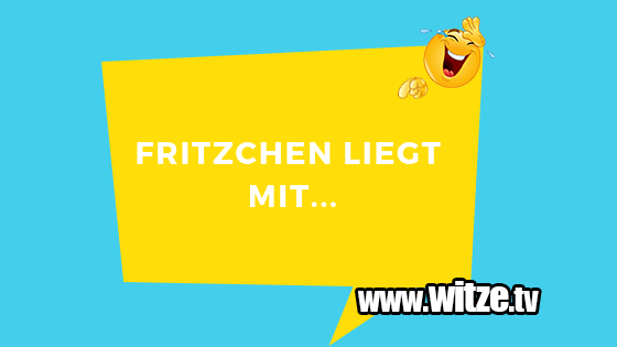 Fritzchen Liegt Mit Lustige Witze Coole Sprüche Witzetv