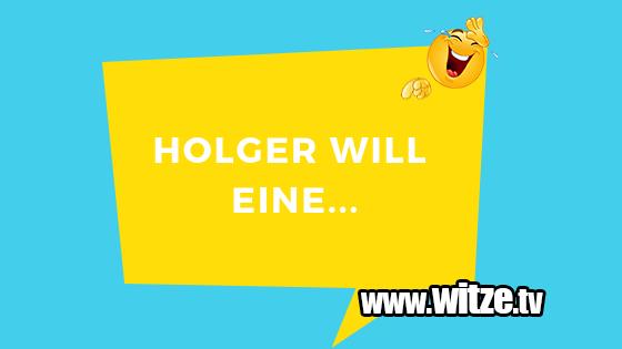 Holger Will Eine Lustige Witze Coole Spruche Witze Tv