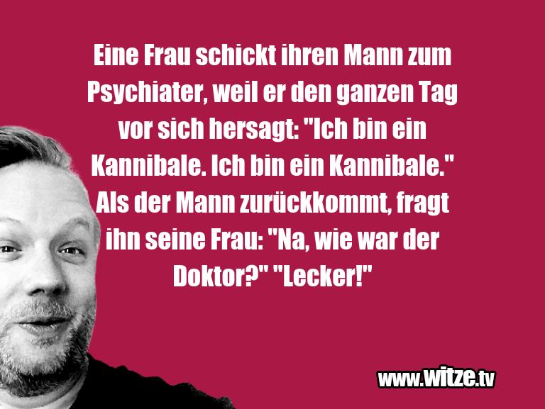 Clown Witze!... Eine Frau schickt ihren Mann zum Psychiater, weil …