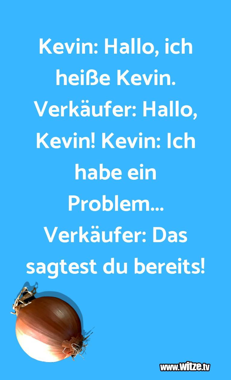 Kevin Hallo Ich Lustige Witze Und Sprüche