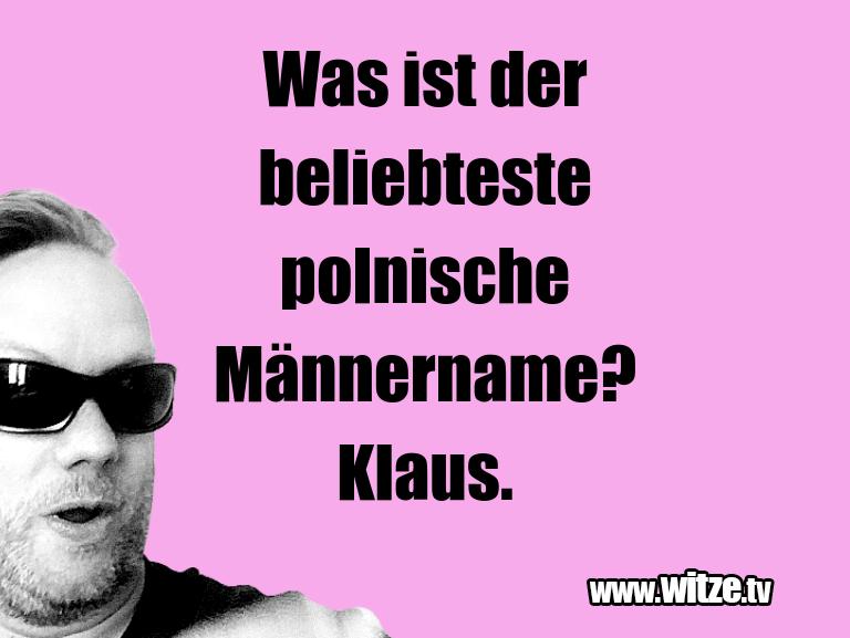 Hammer Gag… Was ist der beliebteste polnische Männername? Klau…