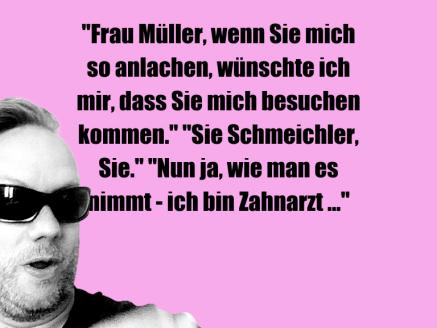 """Mehr Schabernack über...""""Frau Müller, wenn Sie mich so anlachen, wünschte …"""