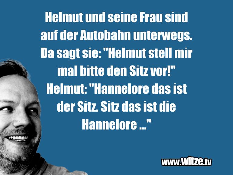 Geistesblitz zu… Helmut und seine Frau sind auf der Autobahn unterw…