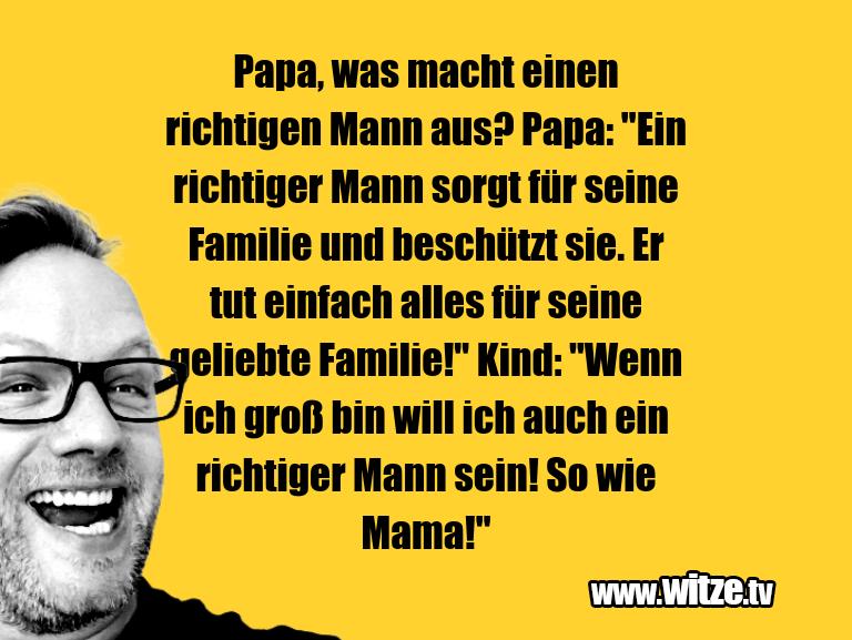Papa, was macht einen richtigen Mann aus? Papa