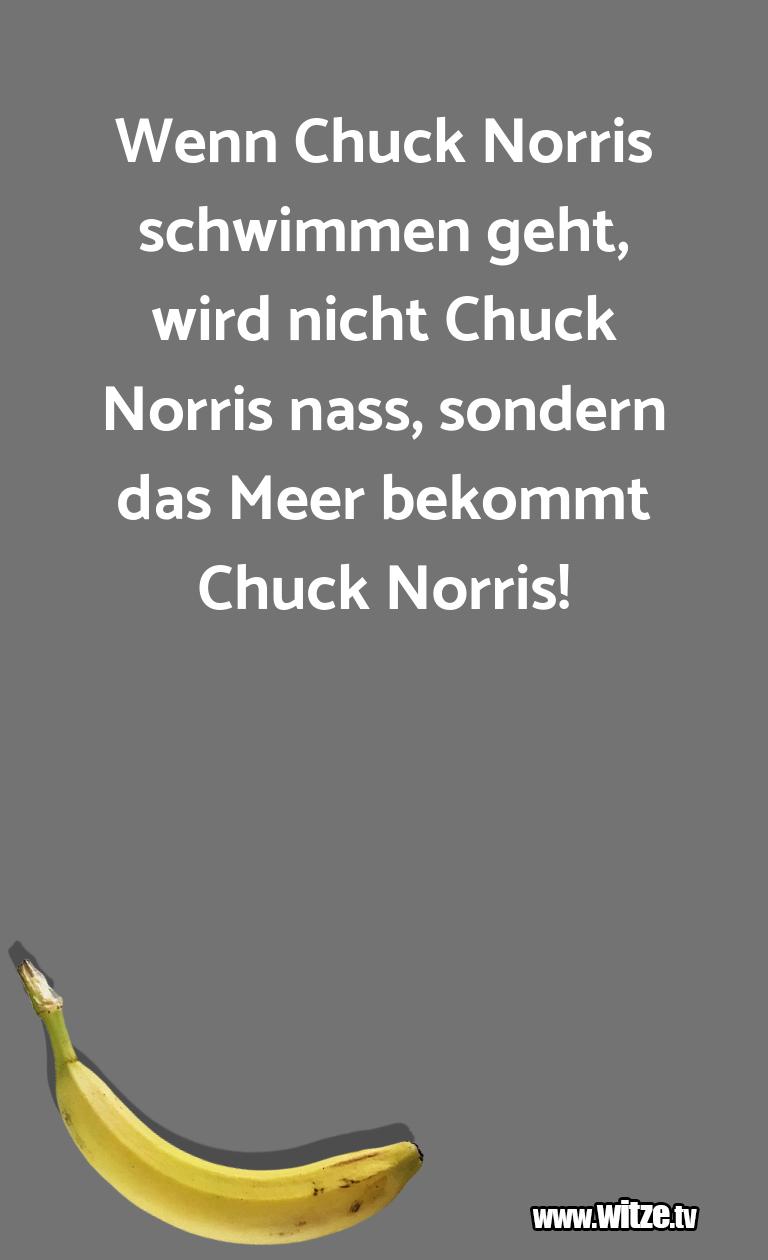 Kracher vom Schöpfer… Wenn Chuck Norris schwimmen geht, wird nicht Chuck…