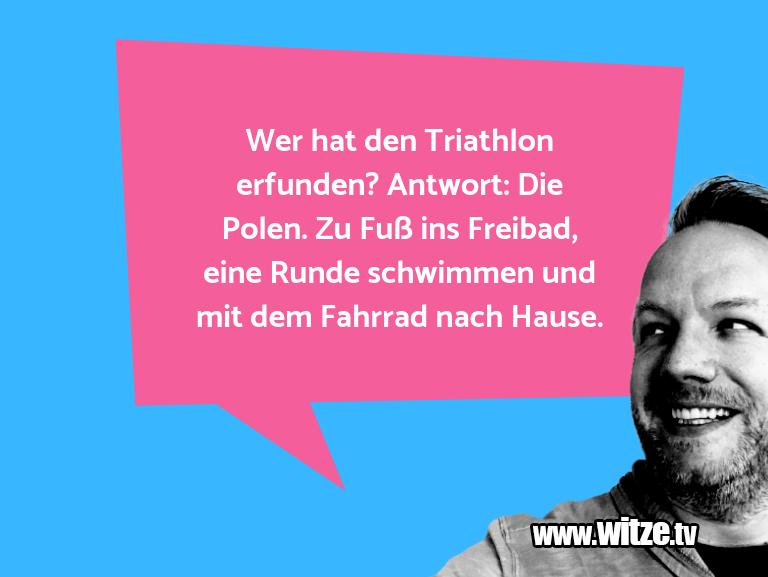 Erfindergeist oder doch nur Scharbernack...Wer hat den Triathlon erfunden? Antwort: Die Polen…