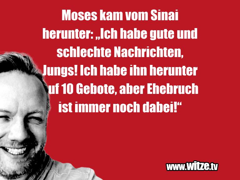 """Hammer Joke... Moses kam vom Sinai herunter: """"Ich habe gute und s…"""