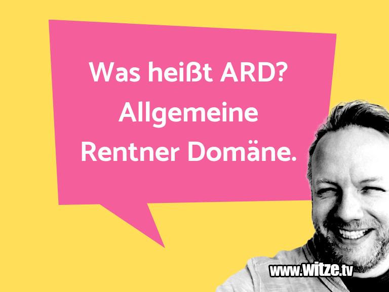 Hammer Gag… Was heißt ARD? Allgemeine Rentner Domäne.…