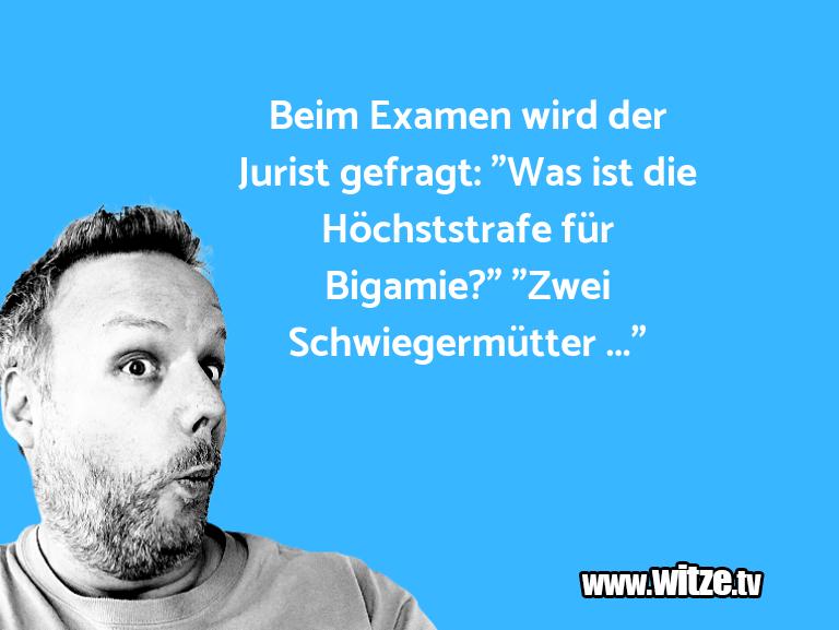 """Ein Wortwitz über… Beim Examen wird der Jurist gefragt: """"Was ist die …"""