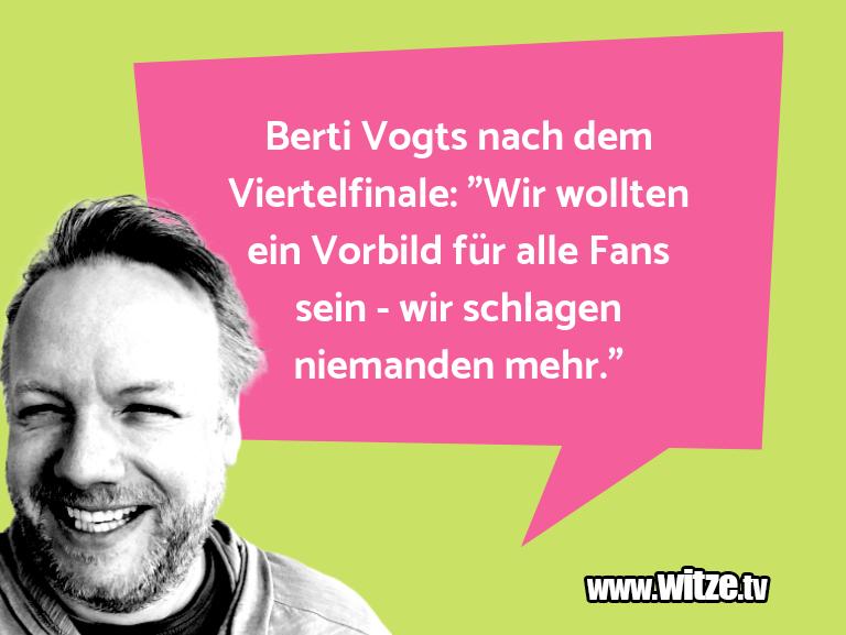 """Nur Unsinn… Berti Vogts nach dem Viertelfinale: """"Wir wollten e…"""