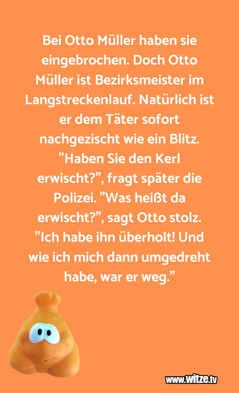 Geistesblitz zu… Bei Otto Müller haben sie eingebrochen. Doch Otto …