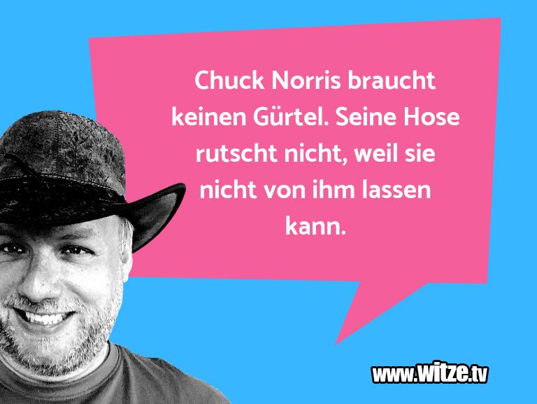 Was ein Jux... Chuck Norris braucht keinen Gürtel. Seine Hose rut…