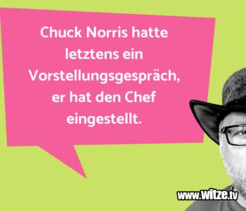 Chuck Norris hatte…