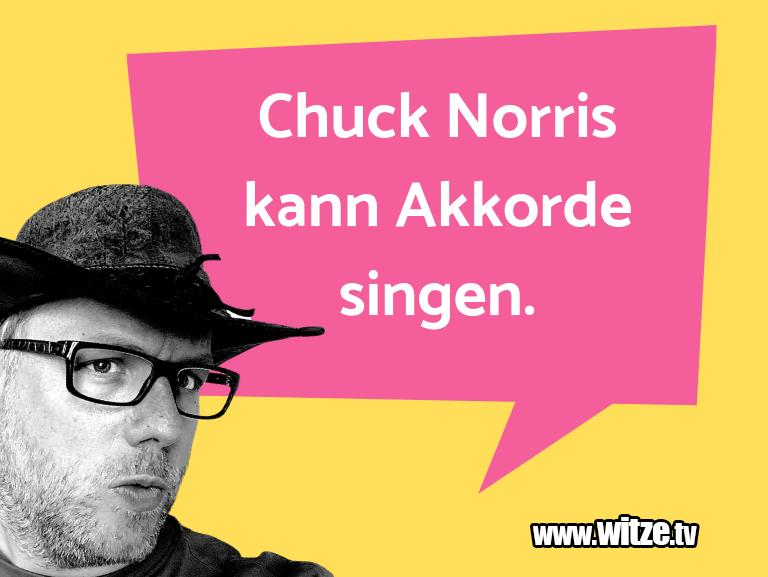 Leidenschaftlicher Humor... Chuck Norris kann Akkorde singen.…