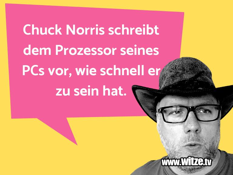 Krönung der Witze… Chuck Norris schreibt dem Prozessor seines PCs vor…
