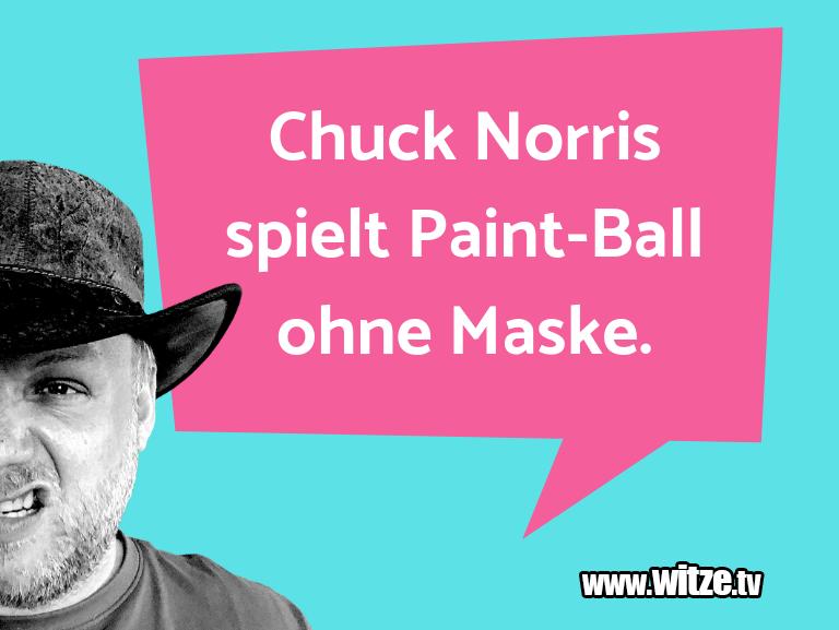 Krönung der Witze… Chuck Norris spielt Paint-Ball ohne Maske.…