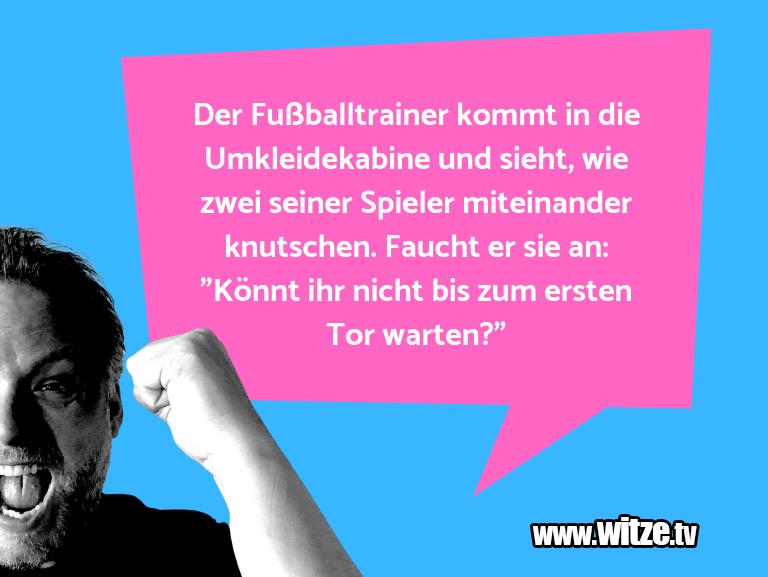 Der Fussballtrainer Kommt Lustige Witze Und Spruche