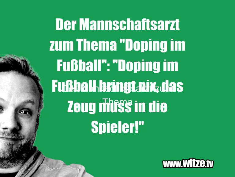"""Ein Wortwitz über… Der Mannschaftsarzt zum Thema """"Doping im Fußball"""":…"""