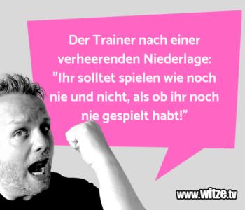 Der Trainer nach…
