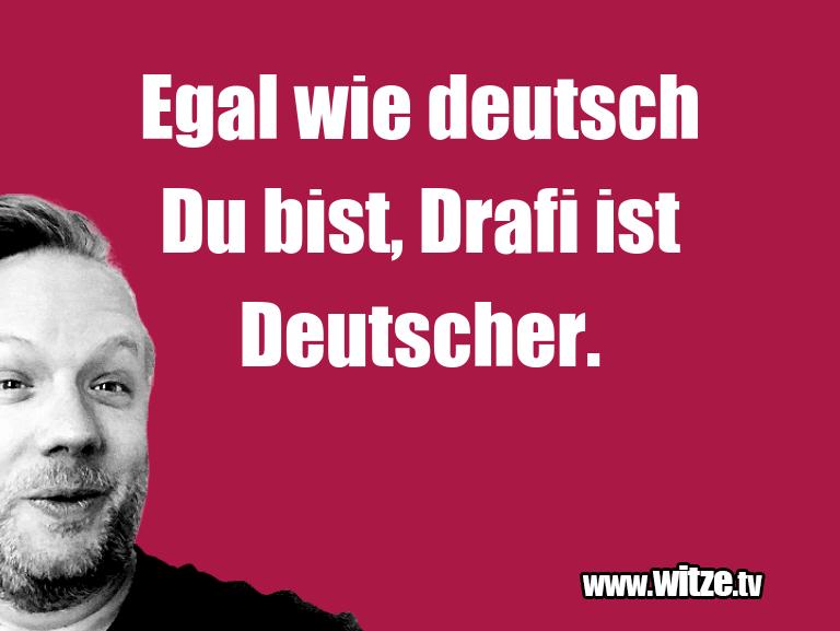 Was ein Jux... Egal wie deutsch Du bist, Drafi ist Deutscher.…
