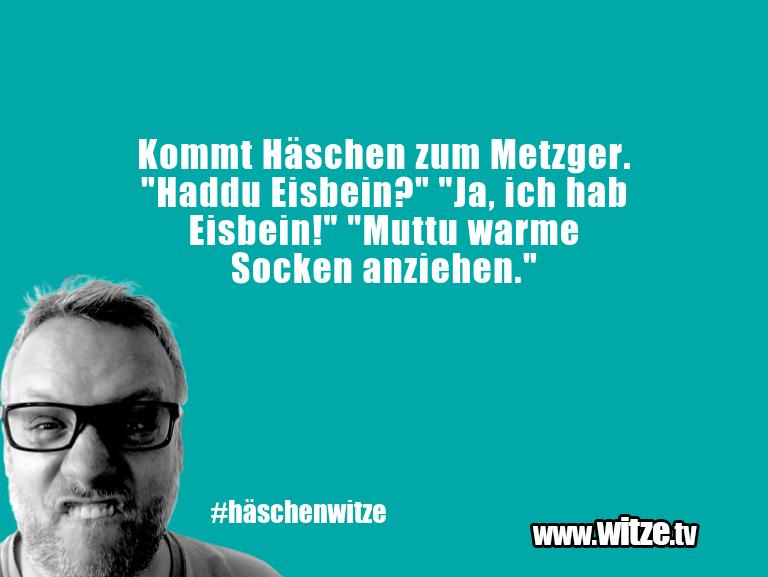 """Mehr Schabernack über...Kommt Häschen zum Metzger. """"Haddu Eisbein?"""" """"Ja, i…"""