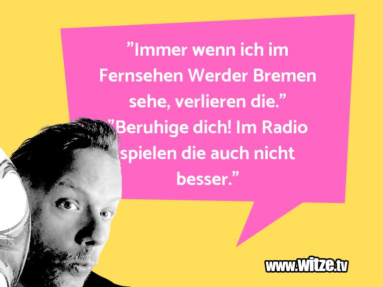 """Clown zum Frühstück gegessen… """"Immer wenn ich im Fernsehen Werder Bremen sehe, v…"""
