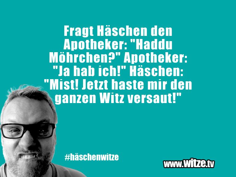 """Krönung der Witze… Fragt Häschen den Apotheker: """"Haddu Möhrchen?"""" Apo…"""