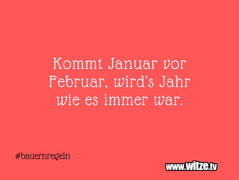 Hammer Joke... Kommt Januar vor Februar, wird's Jahr wie es immer…
