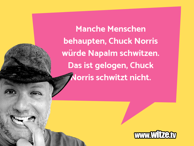 Leidenschaftlicher Humor... Manche Menschen behaupten, Chuck Norris würde Napa…