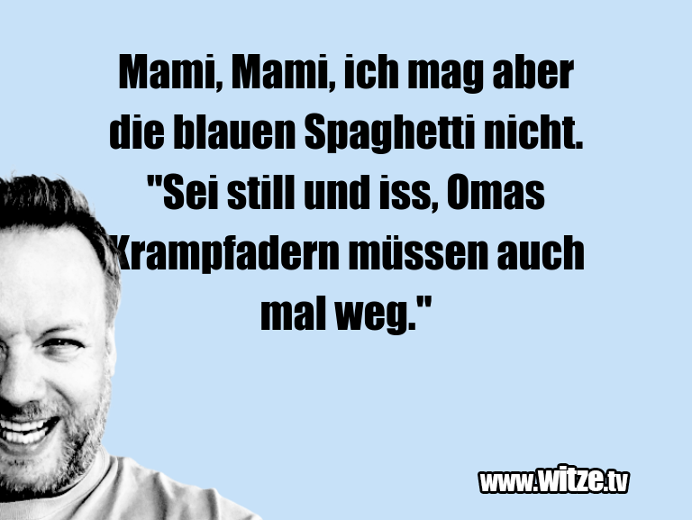 Ein Wortwitz über… Mami, Mami, ich mag aber die blauen Spaghetti nich…