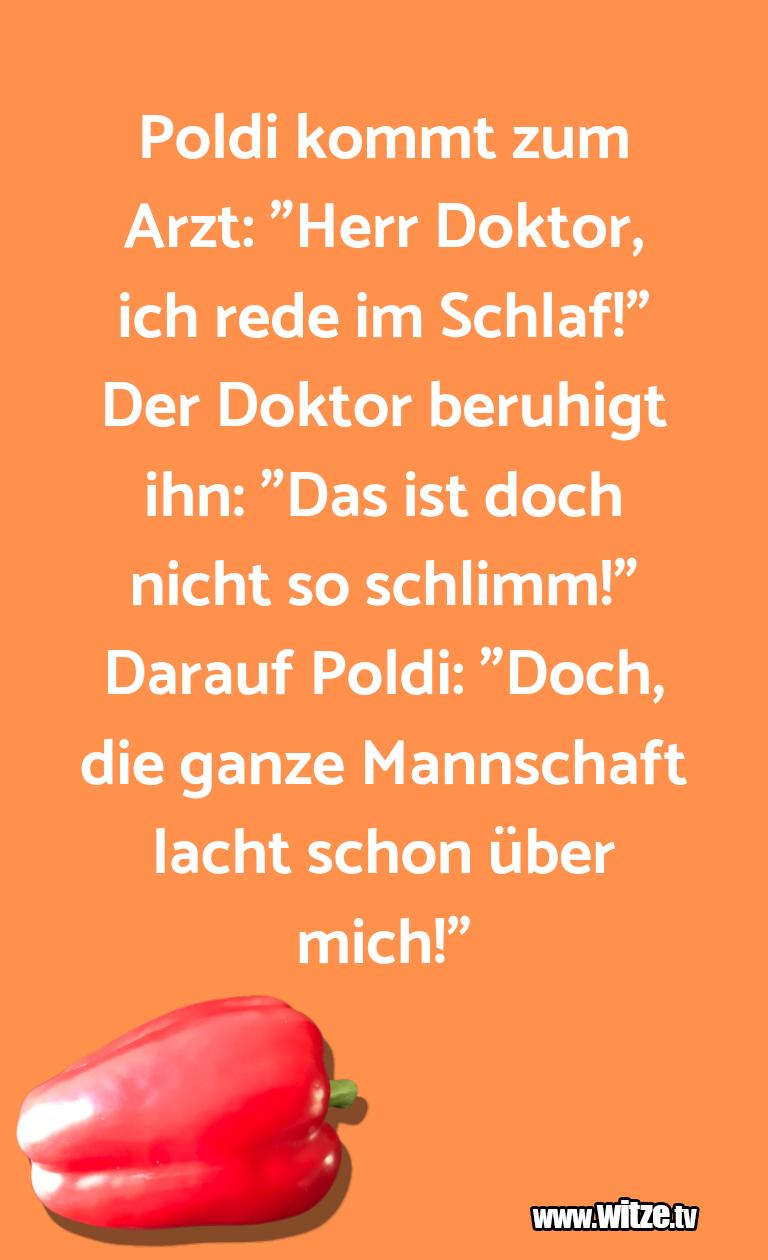 """Lustige Anspielung… Poldi kommt zum Arzt: """"Herr Doktor, ich rede im Sc…"""