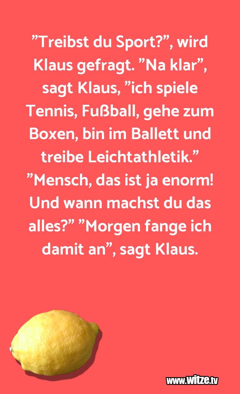 """Hammer Gag… """"Treibst du Sport?"""", wird Klaus gefragt. """"Na klar""""…"""