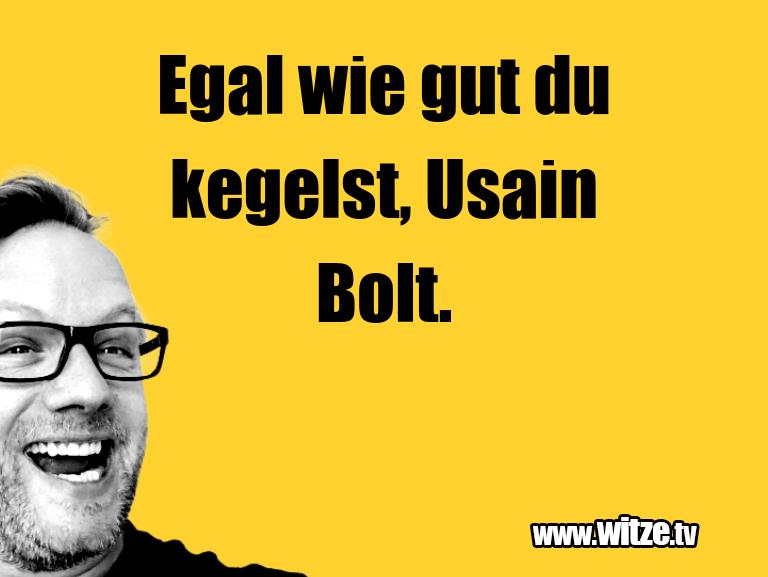 Geisteshaltung oder Schabernack… Egal wie gut du kegelst, Usain Bolt.…