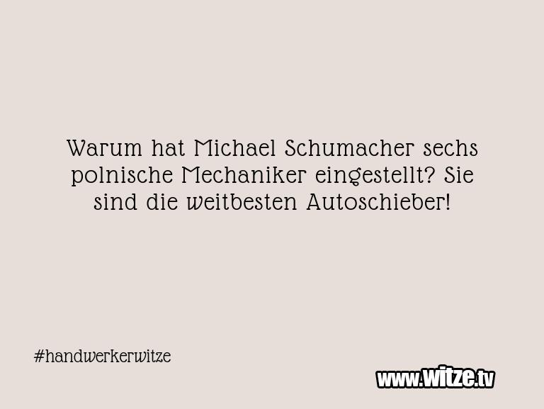 Krönung der Witze… Warum hat Michael Schumacher sechs polnische Mecha…
