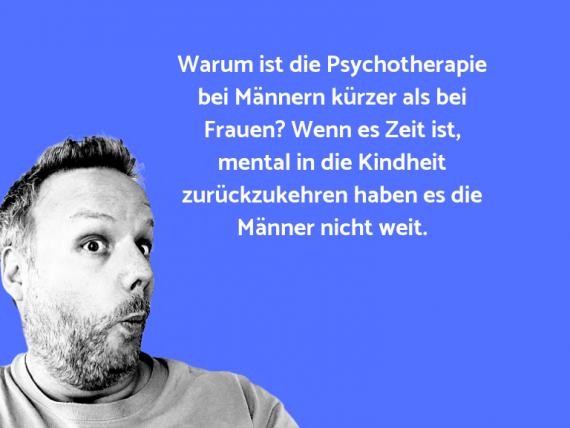 Lustige Anspielung… Warum ist die Psychotherapie bei Männern kürzer al…