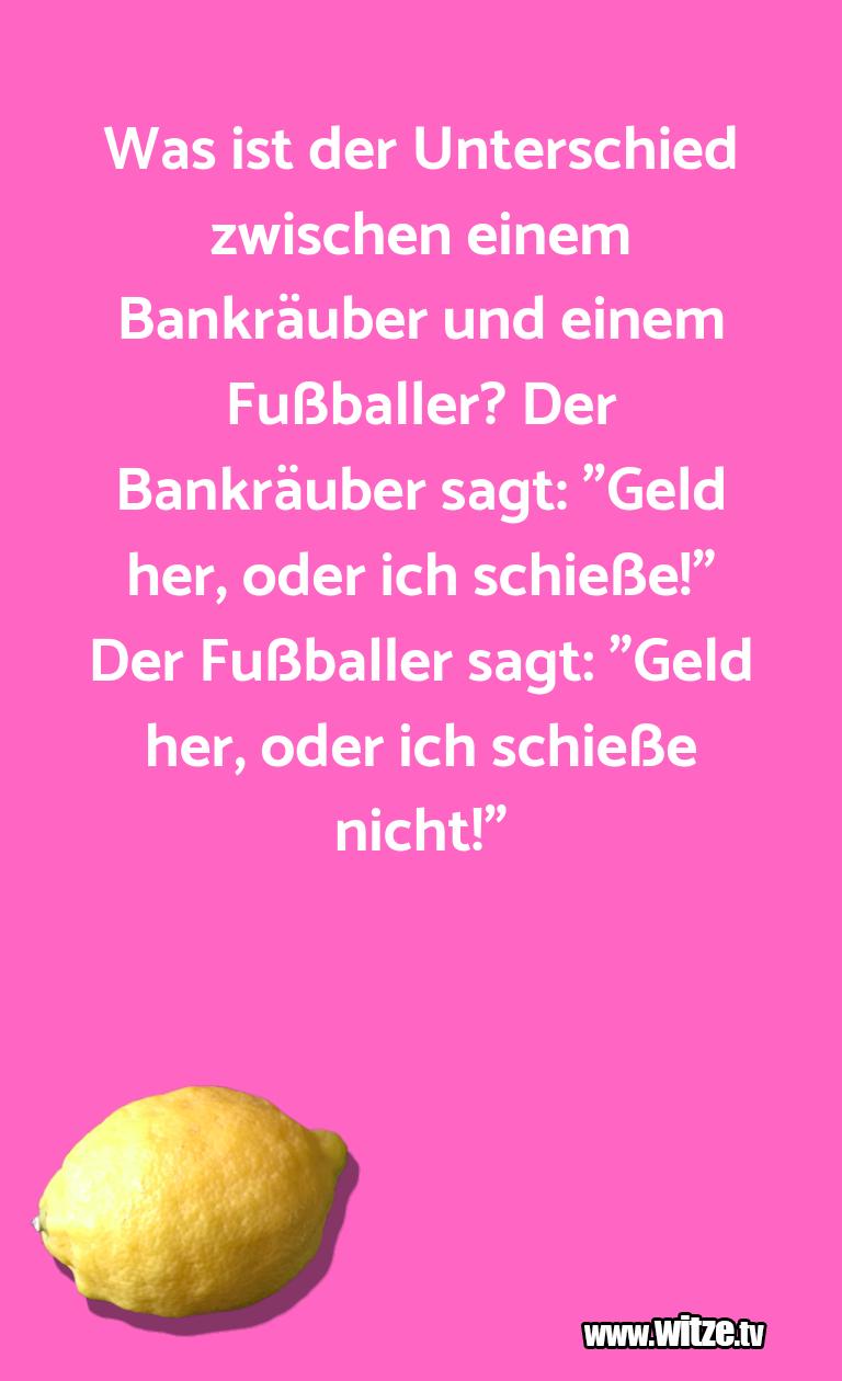 Witz über… Was ist der Unterschied zwischen einem Bankräuber …