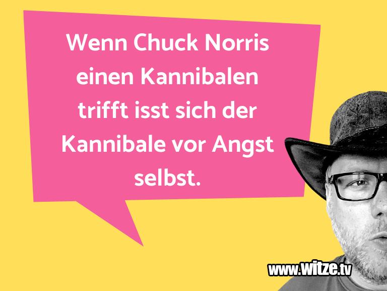 Nur Unsinn… Wenn Chuck Norris einen Kannibalen trifft isst sic…