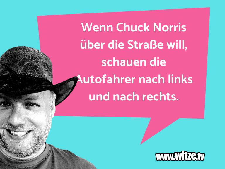 Lustige Anspielung… Wenn Chuck Norris über die Straße will, schauen di…