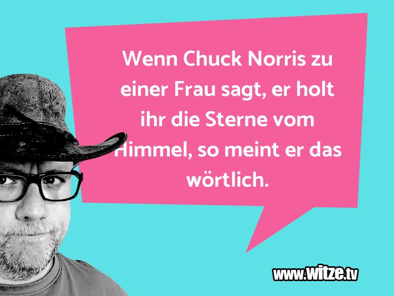 Muttis Witze… Wenn Chuck Norris zu einer Frau sagt, er holt ihr …
