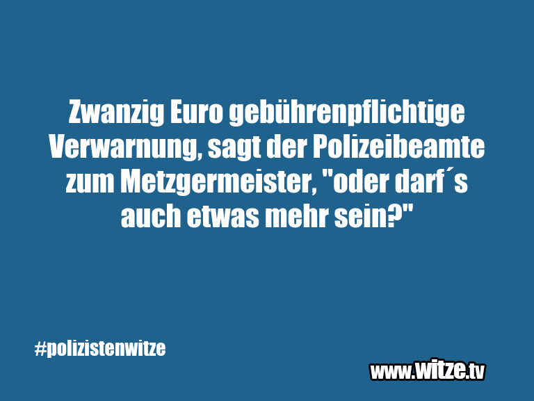 Hammer Joke... Zwanzig Euro gebührenpflichtige Verwarnung, sagt d…