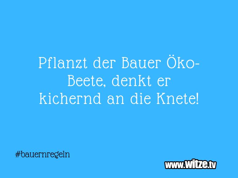 MuttisWitze…PflanztderBauerÖko Beete,denkterkicherndan…