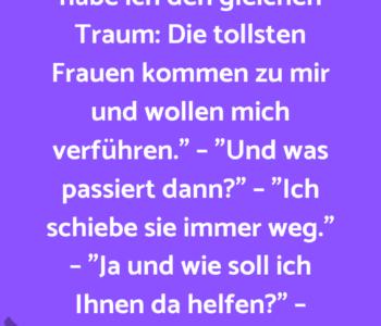 """""""Herr Doktor, Sie…"""