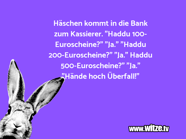 """ClownzumFrühstückgegessen…HäschenkommtindieBankzumKassierer.""""Haddu…"""